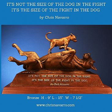 IT'S NOT THE SIZE OF THE DOG  - Dogs  by Chris Navarro